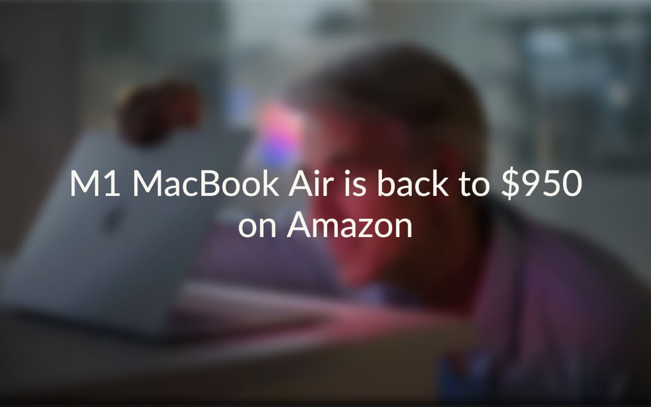 text m1 macbook air is back to the $950 on amazon with blurred background