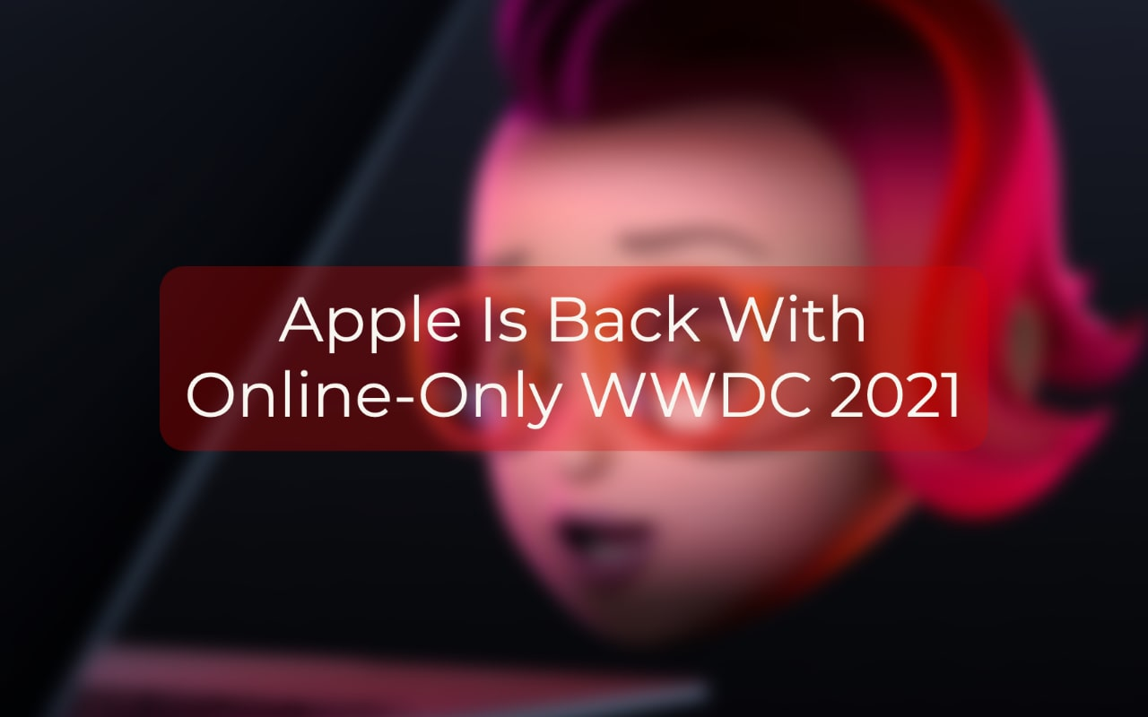 "blurred apple's thumbnail with ""Apple Is Back With Online-Only WWDC 2021"" text"
